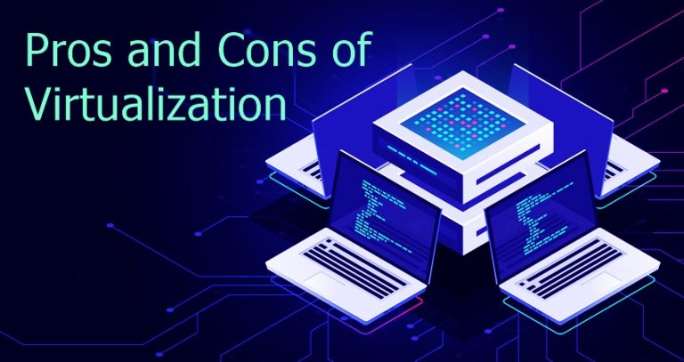 Pros and Cons of Virtualization
