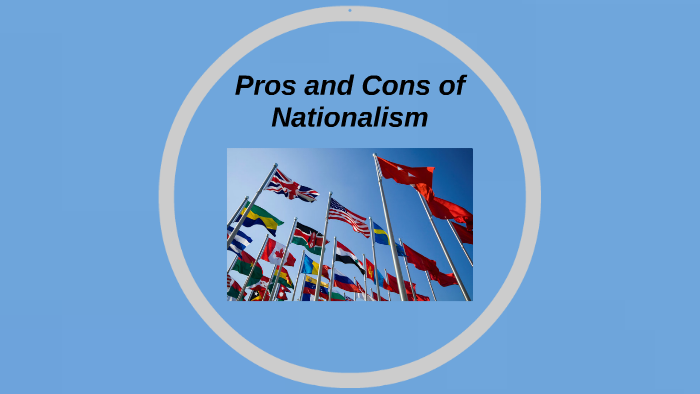 Pros and Cons of Nationalism